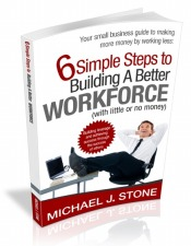 6 Simple Steps to Building a Better Workforce (with little or no money)