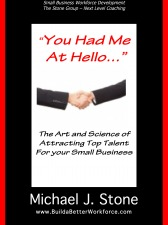 """You Had Me at Hello"" - The Art and Science of Attracting Top Talent"